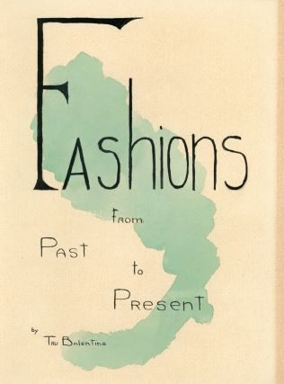 FASHION SKETCHES WATERCOLORS THROUGHOUT TIME 1942 STUDENT OF LUCILE HOWARD, FOUNDING MEMBER of...